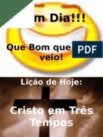 UNIJOVEM EBD + Lição 01 - Cristo em 3 Tempos