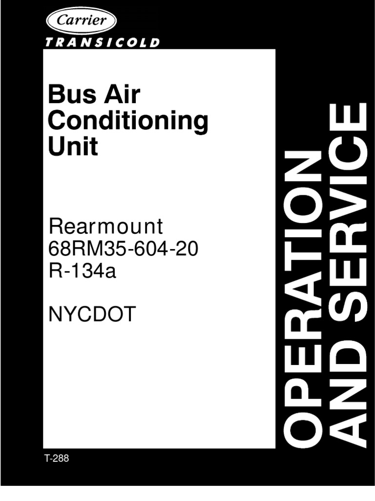 Carrier Bus Air Conditioning Rearmount 68RM35-604-20  (R134a)Operation&Service Manual [NYCDOT] Pub#T288 | Thermostat | Air  Conditioning