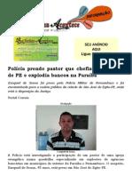 Polícia prende pastor que chefiava quadrilha de PE e explodia bancos na Paraíba