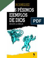Pepe Rodriguez - Los Pesimos Ejemplos de Dios