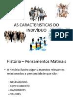 AS CARACTERISTICAS DO INDIVÍDUO - apresentação final