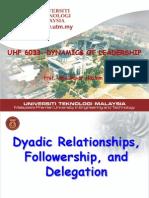 Module 7 Week 7 Dyadic Relationshp, Followershp & Delegation L'SHIP-7