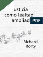 Rorty, Richard - La Justicia Como Lealtad Ampliada