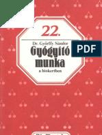 Biofüzetek 22 - Győrffy Sándor - Gyógyító munka a biokertben