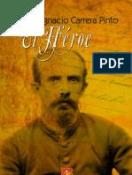 Ignacio Carrera Pinto, El Héroe