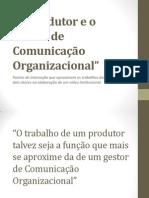 O Produtor e o Gestor de Comunicação