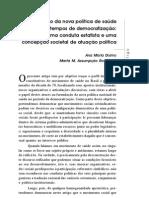 DOIMO, Ana; ASSUMPCAO RODRIGUES, Marta. a Formulacao Da Nova Politica de Saude No Brasil Em Tempos de Democratizacao.