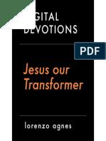Jesus our Transformer