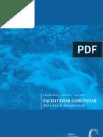 Balogh, M., Hosu, I., Radu, S., Facilitator Comunitar – Ghid practic de dezvoltare locală, Cluj-Napoca, Fundaţia Civitas, 2004