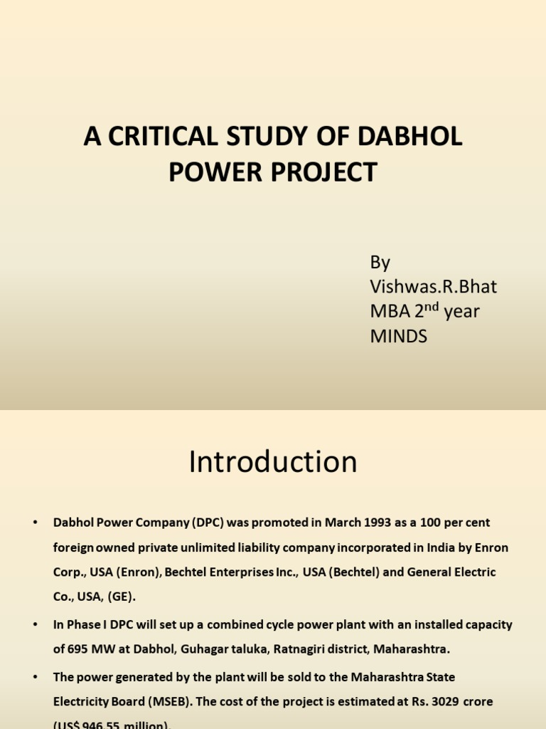 dabhol power project Enron development corp: the dabhol power project in maharashtra, india (a) (abridged) case solution,enron development corp: the dabhol power project in maharashtra, india (a) (abridged) case analysis, enron development corp:.