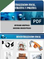 Descentralizacion Fiscal, Administrativa y Politica