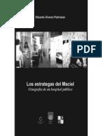 Los estrategas del Maciel. Etnografía de un hospital público.