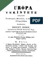 Dóczy József - A Magyar Birodalmak. Magyar, Horvát, és Tót (Szlovenia) Ország; a Határörző Ezredek vidékeivel és Tengerparti kerülettel. S Erdélyország. (1830)