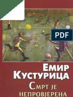 Emir Kusturica-Smrt Je Neprovjerena Glasina