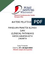 Dody Firmanda 2013 - Panduan Praktik Klinis & Clinical Pathways RSPJN Harapan Kita Jakarta