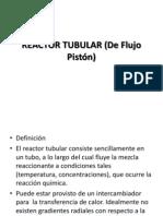 REACTOR TUBULAR (De Flujo Pistón)