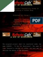 Robusta coffee shop - a feasibility study