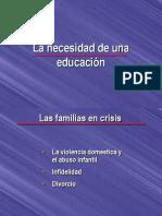 La Necesidad de Una Educacion