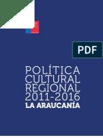 LA ARAUCANIA Politica Cultural Regional 2011 2016