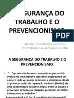 A SEGURANÇA DO TRABALHO E O PREVENCIONISMO