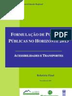 POLÍTICAS PÚBLICAS HORIZONTE 2013 - ACESSIBILIDADES E TRANSPORTES [DGDR - 2005]