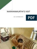 NARAYANMURTHI'S VISIT