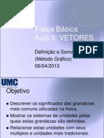 Aula 03 - Física - Vetores I - Definições e Soma