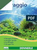 Filtraggio Acquario Dennerle