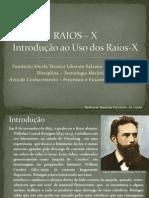RAIO – X - História