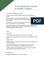 Aula 6 - Dentística II - Fundamentos de adesão às estruturas dentárias - Bruno Freitas Trevizo (MIXA) - 18.09.12