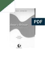 Amar e Brincar - Fundamentos Esquecidos Do Humano (Humberto Maturana & Gerda Verden-Zoller)