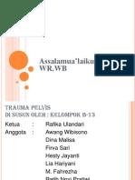 Presentation1.Ppt TRAUMA PELVIS Ppt Kelompok B-13