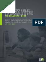 Pesquisa sobre o uso das tecnologias da informação e da comunicação no Brasil (TIC Crianças - 2009)