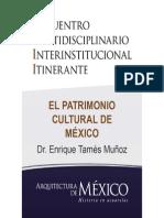EL PATRIMONIO CULTURAL DE MÉXICO - Dr. Enrique Tamés Muñoz
