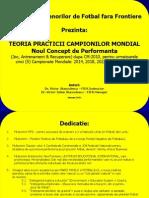 ....TEORIA PRACTICII CAMPIONILOR MONDIALI = Jocul in 3 Zone de Teren X 3 Grupe X de 3-4 Jucator iX 3 Efortur, Etc
