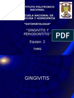 Periodontitis and gingivitis