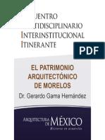 EL PATRIMONIO ARQUITECTÓNICO DE MORELOS - Dr. Gerardo Gama Hernández