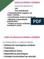 COMO AS DROGAS ALTERAM O C+ëREBRO