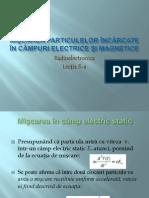 Lectia 3 MISCAREA PARTICULELOR Camp Magn Electr