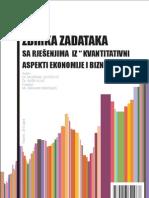 Zbirka Zadataka Sa Rjesenjima Iz Kvantitativni Aspekti Ekonomije i Biznisa