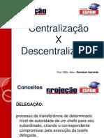 CentralizaçãoxDescentralização