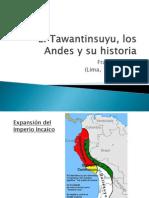 El Tawantinsuyu, Los Andes y Su Historia