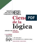 114954761 Hegel GWF Ciencia de La Logica 1 El Ser 2 Doctrina de La Esencia Tr Felix Duque