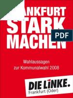 Wahlaussagen Kommunalwahl 2008 - DIE LINKE. Frankfurt (Oder)