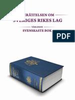 Berättelsen om Sveriges Rikes Lag - världens svenskaste bok