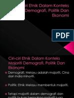 Ciri-Ciri Etnik Dalam Konteks Majoriti Demografi, Politik