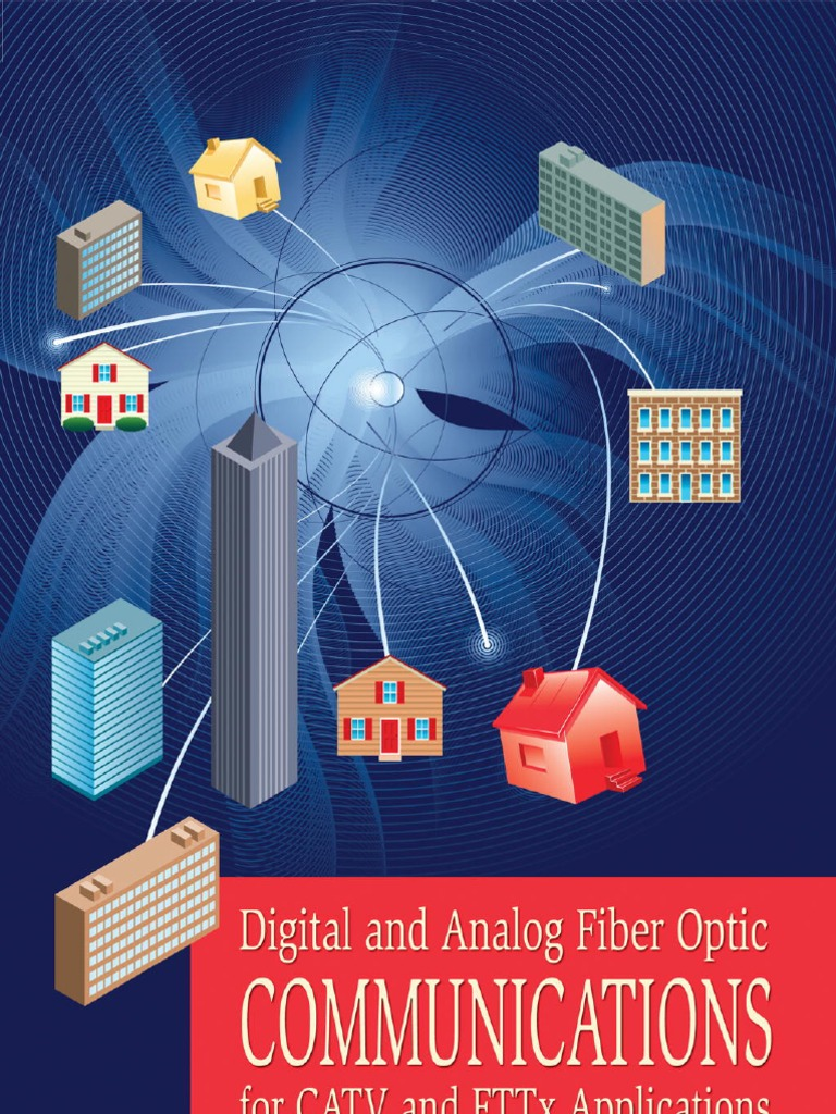 Digital and analog fiber optic communications for catv and fttx digital and analog fiber optic communications for catv and fttx applications wavelength division multiplexing fiber to the x fandeluxe Gallery