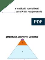 Asistenţa medicală specializată profilactică, curativă şi recuperatorie