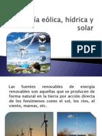 Energía eolica, hidrica y solar