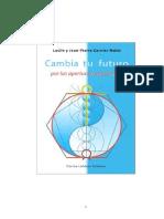 Cambia Tu Futuro Por Las Aperturas Temporales (Lucile Y Jean Pierre Garnier Malet)
